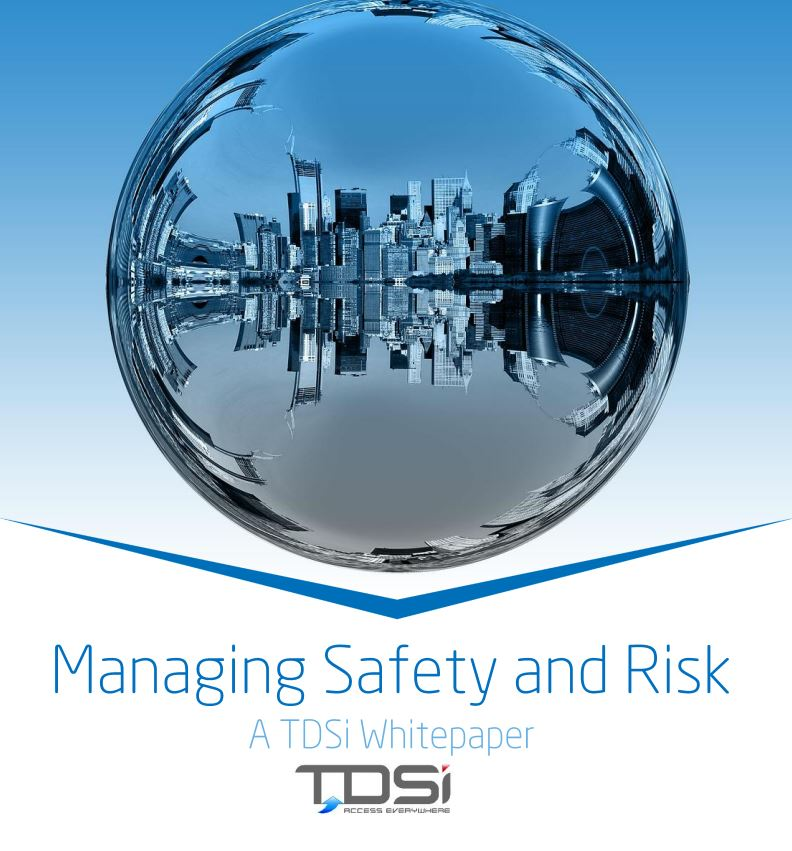TDSi white paper how to manage safety and risk